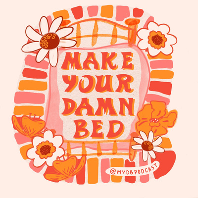 Make Your Damn Bed