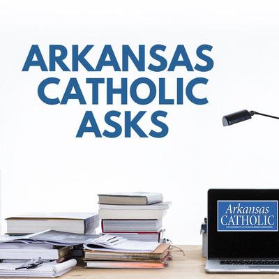 Arkansas Catholic Asks