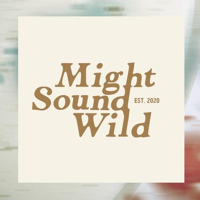 Might Sound Wild