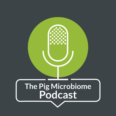 The Pig Microbiome Podcast