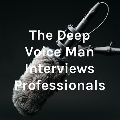 The Deep Voice Man Show