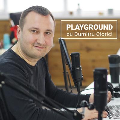 PlayGround cu Dumitru Ciorici