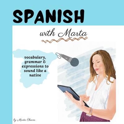 Learn Spanish [Spanish with Marta]