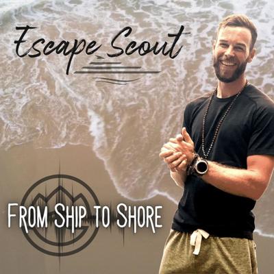 Escape Scout - Ship to Shore