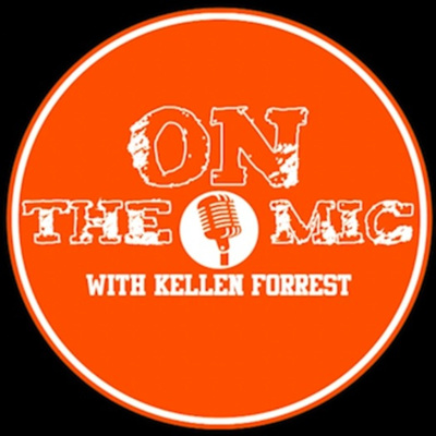 On The Mic with Kellen Forrest