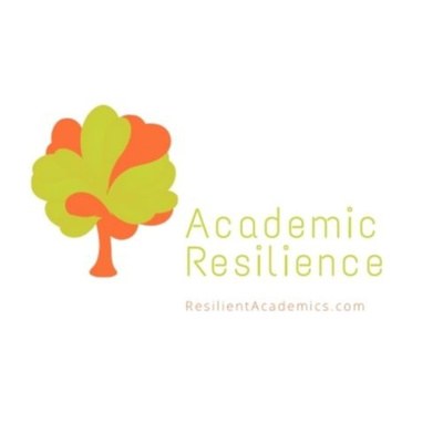 Welcome to the Resilient Academic Podcast!