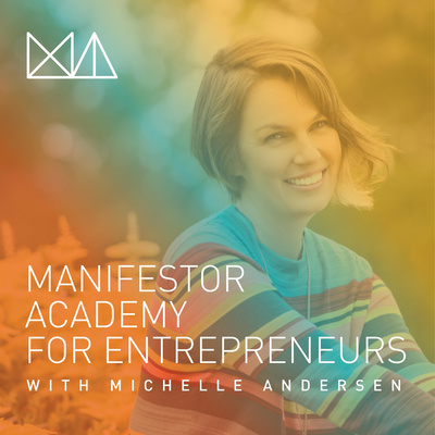 Manifestor Academy for Entrepreneurs with Michelle Andersen
