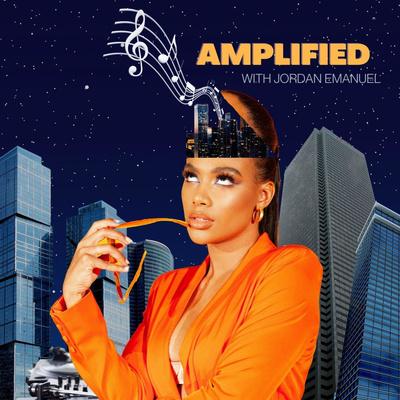 Amplified with Jordan Emanuel