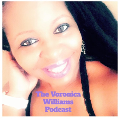The Voronica Williams Podcast