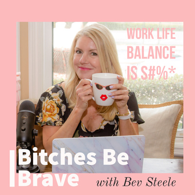 The Bitches Be Brave Podcast