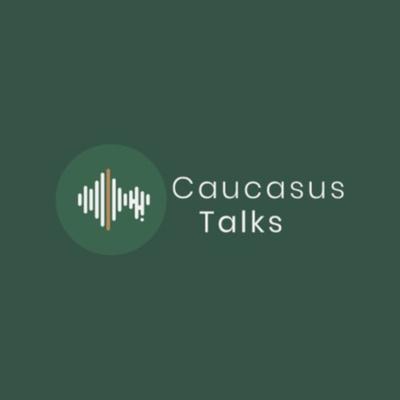 CaucasusTalks Podcast