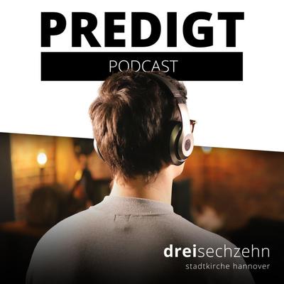 dreisechzehn Predigt Podcast