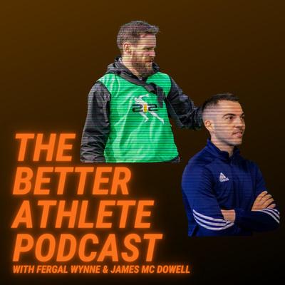 The Better Athlete Podcast