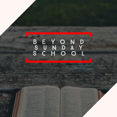Beyond Sunday School