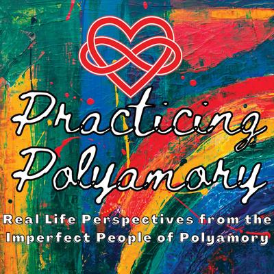 Practicing Polyamory Podcast