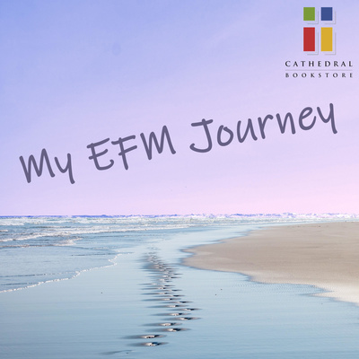 My EFM Journey - Cathedral Bookstore