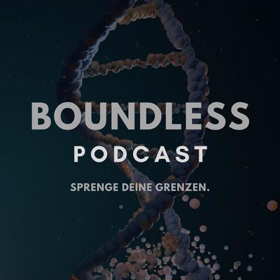 Boundless - Sprenge Deine Grenzen.