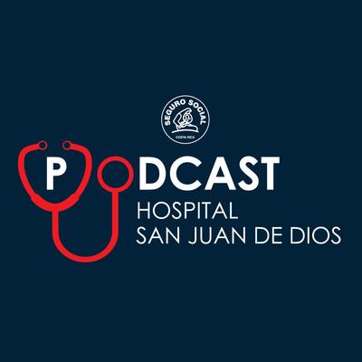 Hospital San Juan de Dios | Podcast