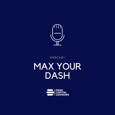 The Max Your Dash Podcast