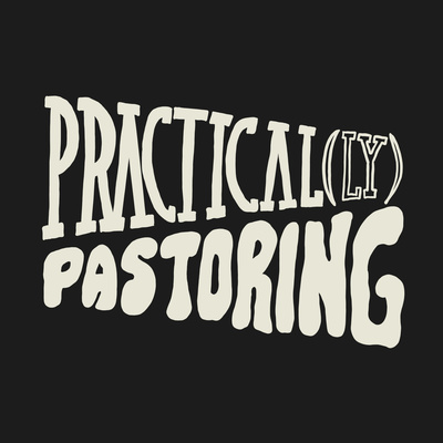 Practical(ly) Pastoring
