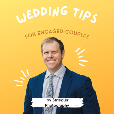 Wedding Tips from Striegler Photography