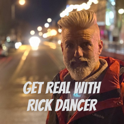 Get Real With Rick Dancer