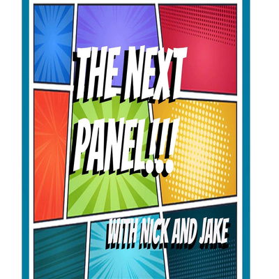 The Next Panel with Nick and Jake