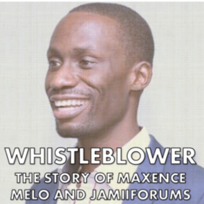Whistleblower: The Story of Maxence Melo and Jamii Forums