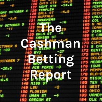 The Cashman Betting Report