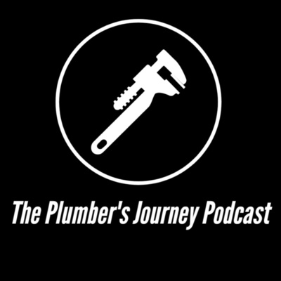 The Plumber's Journey Podcast