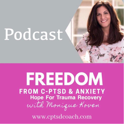 Freedom from CPTSD & Anxiety - Hope For Trauma Recovery