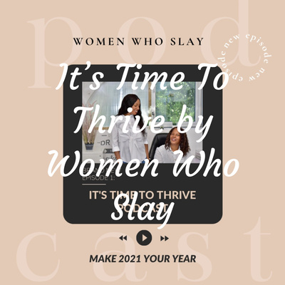 It's Time To Thrive by Women Who Slay