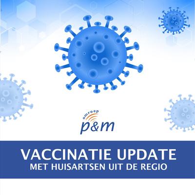 P&M Vaccinatie Update