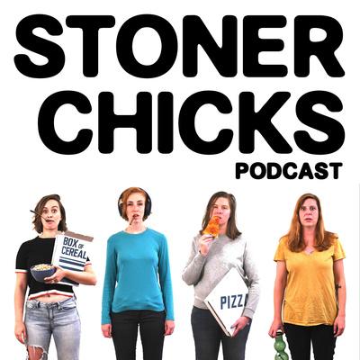 Stoner Chicks Podcast