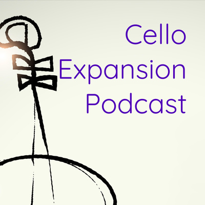 Cello Expansion: Podcast