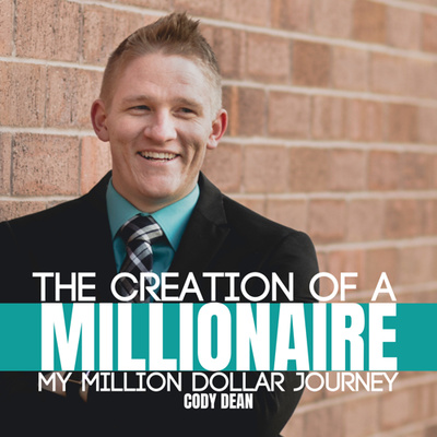 The Creation Of A Millionaire: My Million Dollar Journey