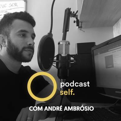 Podcast Self | André Ambrósio