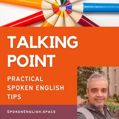 Talking Point: Practical Spoken English Tips