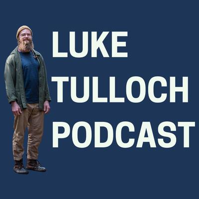 Luke Tulloch Podcast