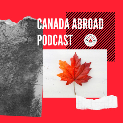 The Canada Abroad Podcast