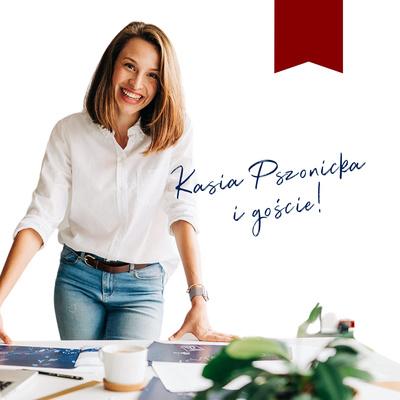 Kasia Pszonicka Podcast