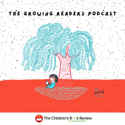 The Children's Book Review: Growing Readers Podcast