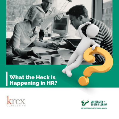 What the Heck Is Happening in HR?