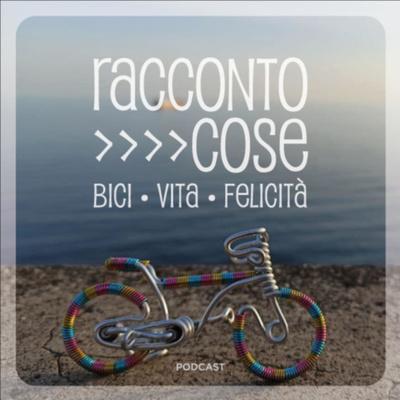 Racconto Cose // Bici • Vita • Felicità