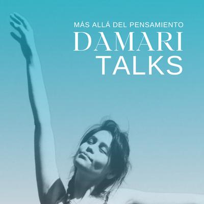 Damari Talks - Más allá del pensamiento