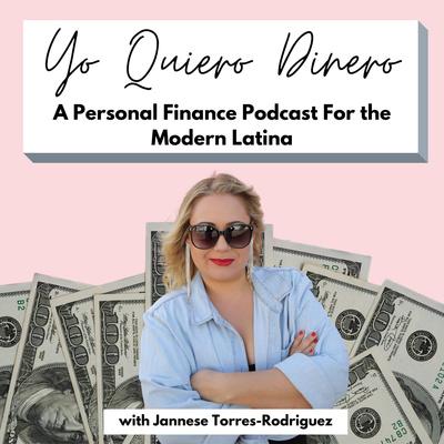 Yo Quiero Dinero: Personal Finance For Latinas