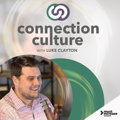 Connection Culture with Luke Clayton