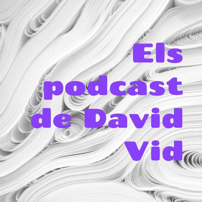 Els podcast de David Vid