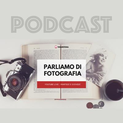 PARLIAMO DI FOTOGRAFIA
