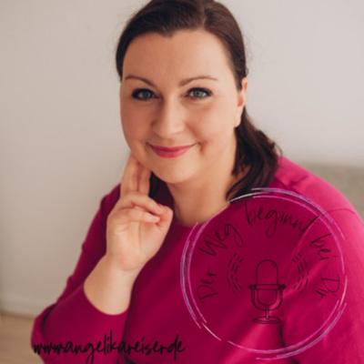 Der Weg beginnt bei Dir. Dein Podcast mit Angelika Reiser Coaching und vielen spannenden Gästen.